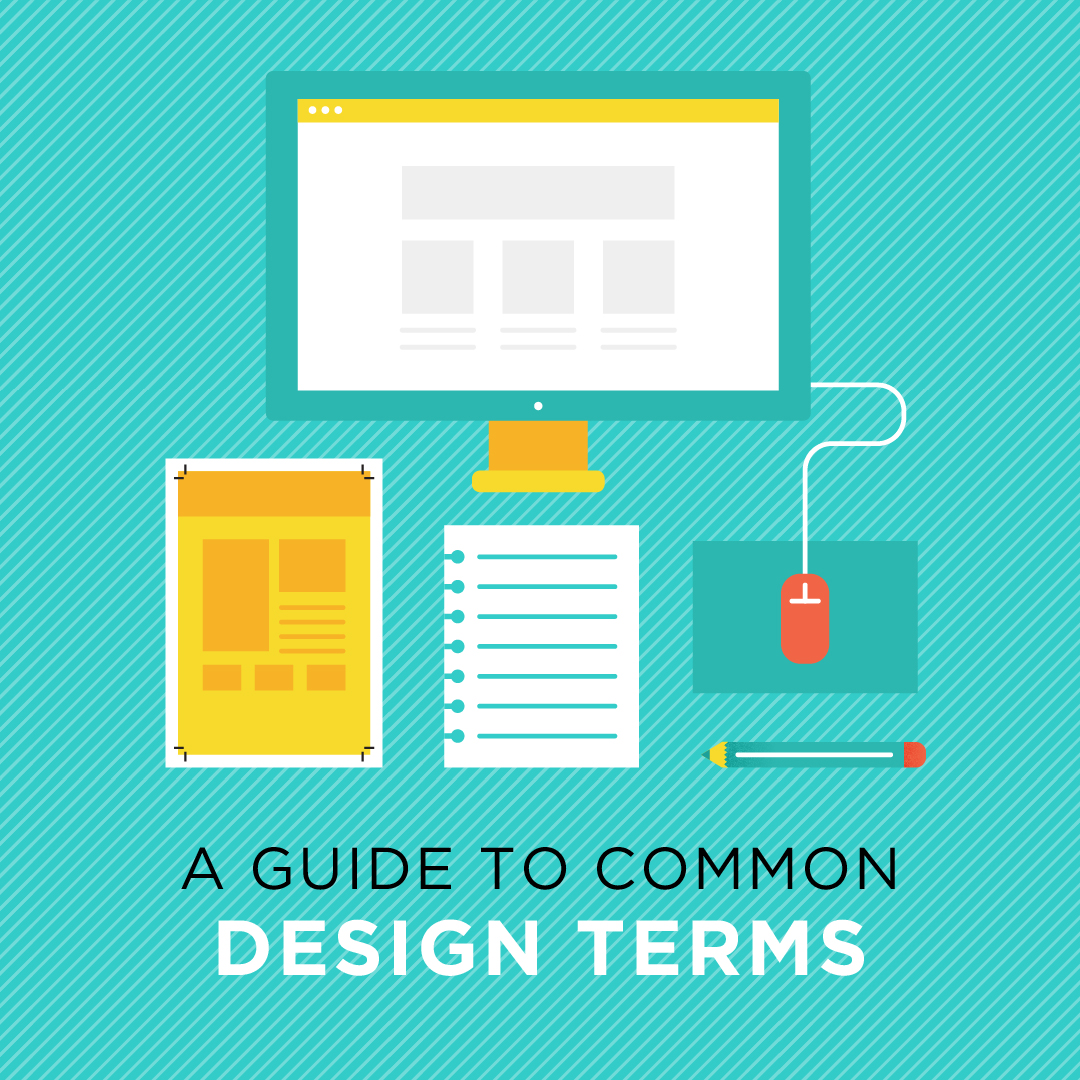 Terms: A Guide To Common Design Terms