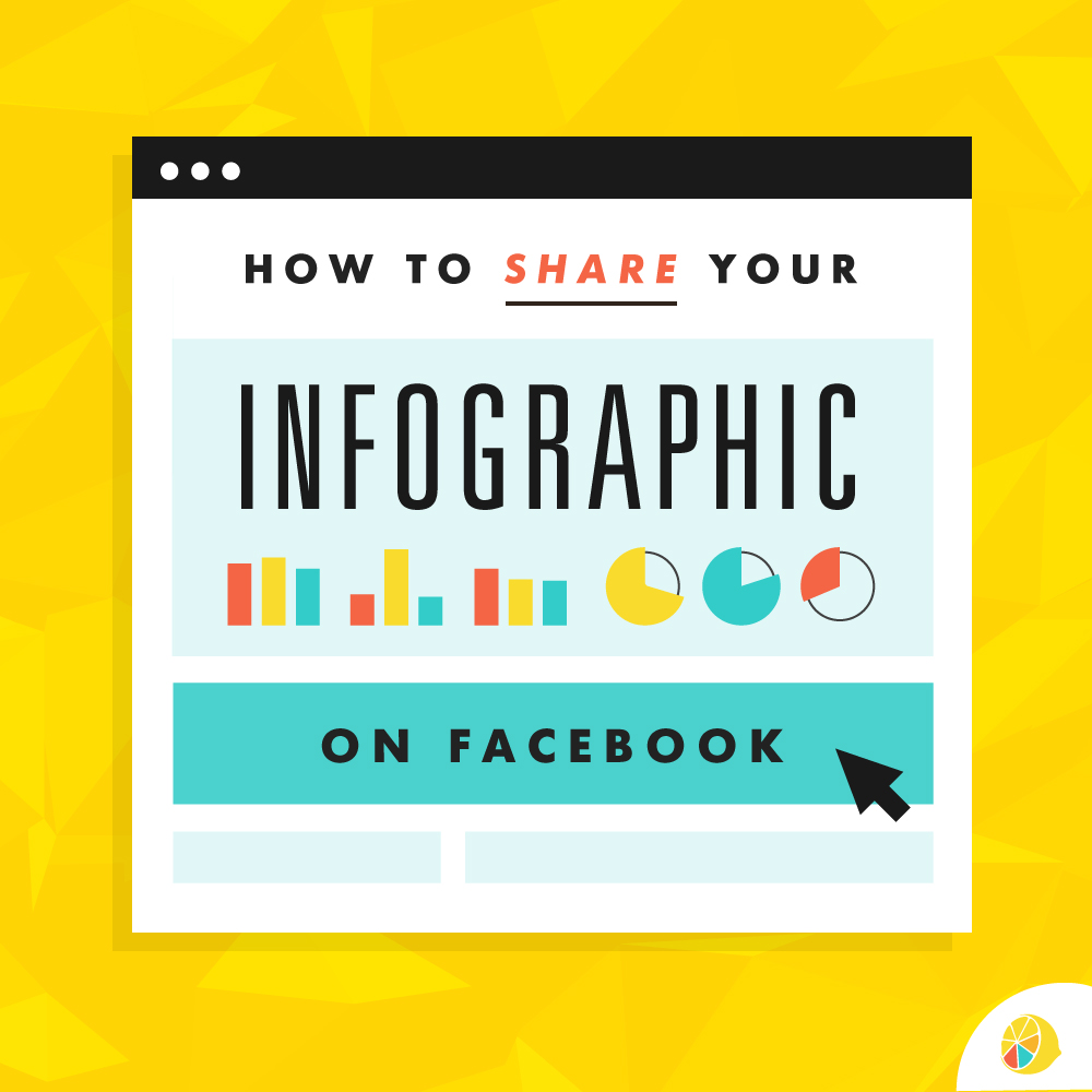 How to Share Your Infographic on Facebook | Lemonly Infographics