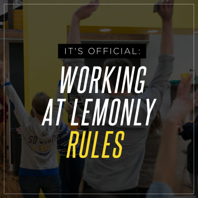 It's Official: Working at Lemonly Rules