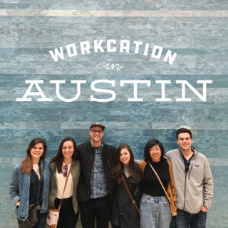 What a Workcation to Austin Taught Me