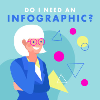 Do I need an infographic?