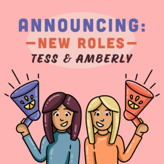 Announcing new roles for Tess + Amberly