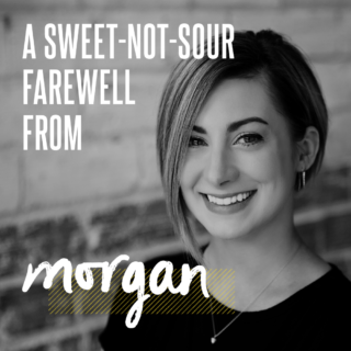 A Sweet-Not-Sour Farewell from Morgan
