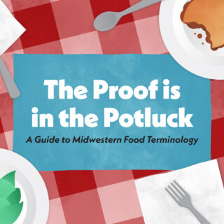 From the Interns: A Guide to Midwestern Food Terminology